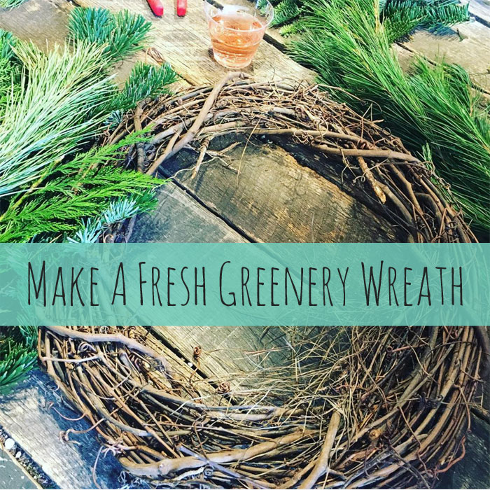 Make a Fresh Greenery Wreath